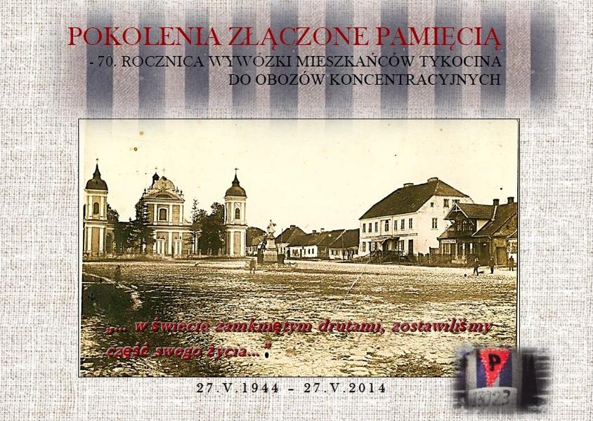 Zdjęcie pejzażu miasteczka, u góry napis: Pokolenia złączone pamięcią - 70. rocznica wywózki mieszkańców Tykocina do obozów koncentracyjnych