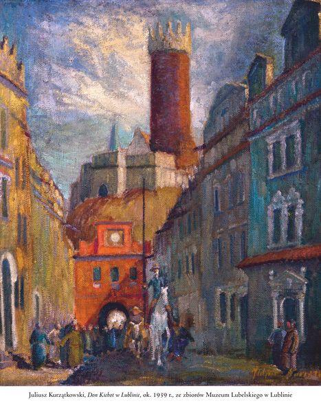 Obraz przedstawiający widok na bramę Grodzką w Lublinie, na pierwszym planie Don Kichot na białym koniu
