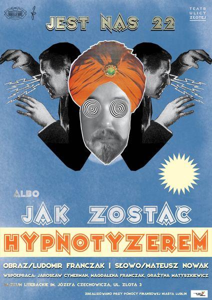 Plakat Jest nas 22 albo jak zostać hypnotyzerem?