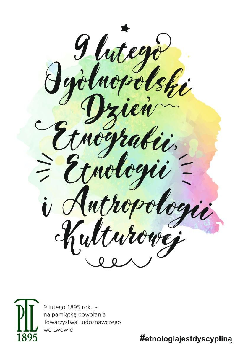 """Grafika z wyglądającym na odręczny napisem: """"9 lutego Ogólnopolski Dzień Etnografii, Etnologii i Antropologii Kulturowej."""" Poniżej logo Towarzystwa Ludoznawczego we Lwowie oraz napis: #etnologiajestdyscypliną."""