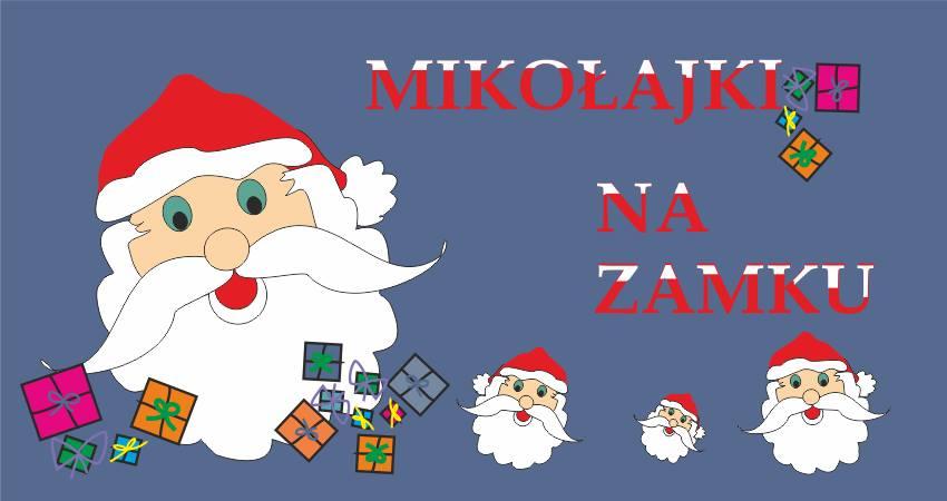 """Z prawej strony biało-czerwony napis """"Mikołajki na Zamku"""". Z lewej strony rysunkowa twarz Świętego Mikołaja z prezentami, poniżej napisu trzy takie same mniejsze twarze."""