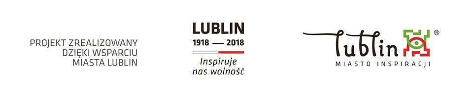 Logotypy: Projekt zrealizowany dzięki wsparciu miasta Lublin, Lublin 1918-2018 Inspiruje nas wolność, Lublin miasto inspiracji