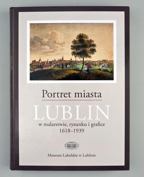 Okładka albumu Portret miasta LUBLIN w malarstwie, rysunku i grafice 1618-1939