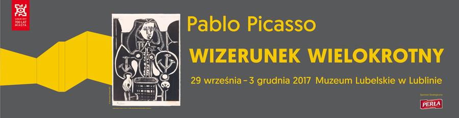 Grafika z żółtym napisem: Pablo Picasso Wizerunek wielokrotny 29 września - 3 grudnia 2017 Muzeum Lubelskie w Lublinie. Obok czarno-biała grafika autorstwa Picassa. Szare tło.