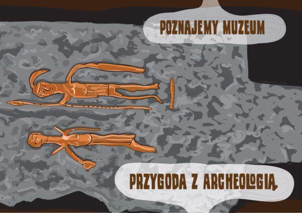 Okładka zeszytu edukacyjnego z cyklu Poznajemy Muzeum - przygoda z archeologią. Dwie postaci ludzkie przypominające figurki z gliny przedstawione w formie rysunkowej na szarym tle.