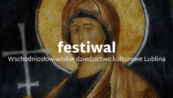 Plakat festiwalu Wschodniosłowiańskie Dziedzictwo Kulturowe Lublina