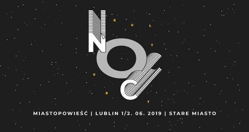 """Plakat Nocy Kultury. Graficznie przedstawiony napis """"Noc kultury"""" na tle gwieździstego nieba. Poniżej napis: """"Miastopowieść \ Lublin 1/2.06.2019 \ Stare Miasto."""""""