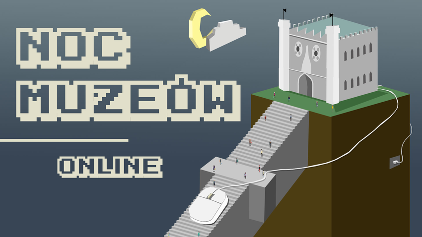 Z lewej strony grafiki napis: Noc Muzeów online. Z prawej graficznie przedstawiony Zamek Lubelski, do którego podpięta jest mysz komputerowa. U góry w centrum księżyc i chmura. Niebieskie tło.