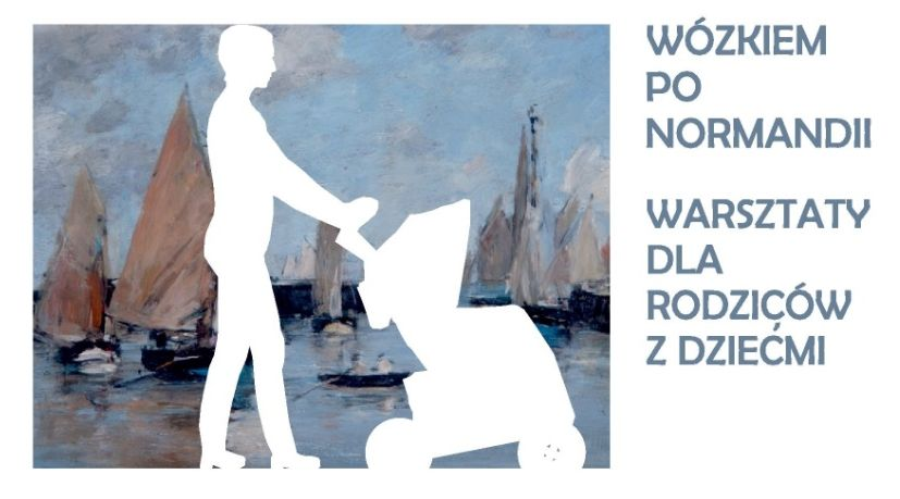Biały zarys kobiety z wózkiem na tle obrazu z żaglami. Obok napis: Wózkiem po Normandii. Warsztaty dla rodziców z dziećmi