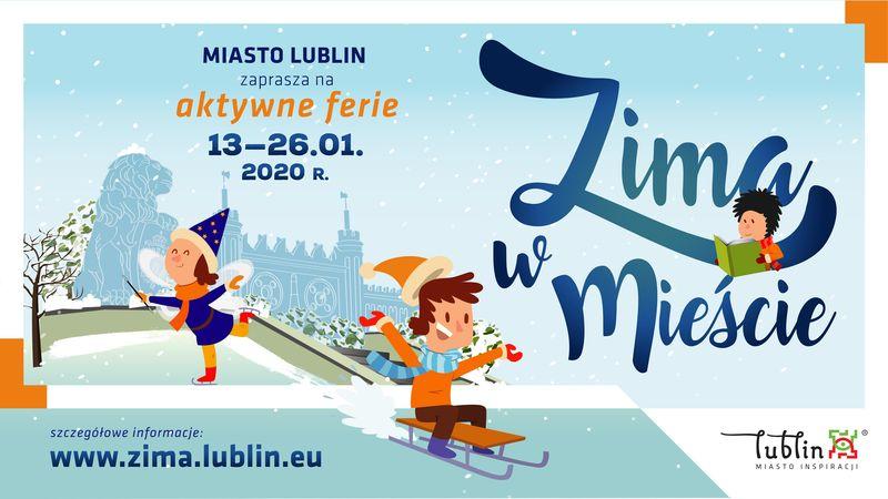 """Rysunkowy plakat promujący akcję Zima w Mieście. Napis: """"Miasto Lublin zaprasza na aktywne ferie 13-26.01.2020 r.; szczegółowe informacje: www.zima.lublin.eu"""". Z lewej strony dwójka dzieci bawiących się na śniegu na tle Zamku Lubelskiego, z prawej strony duży napis: """"Zima w Mieście"""",  na dolnej części litery Z siedzi chłopczyk i czyta książkę. W prawym dolnym rogu logo Lublin miasto inspiracji."""