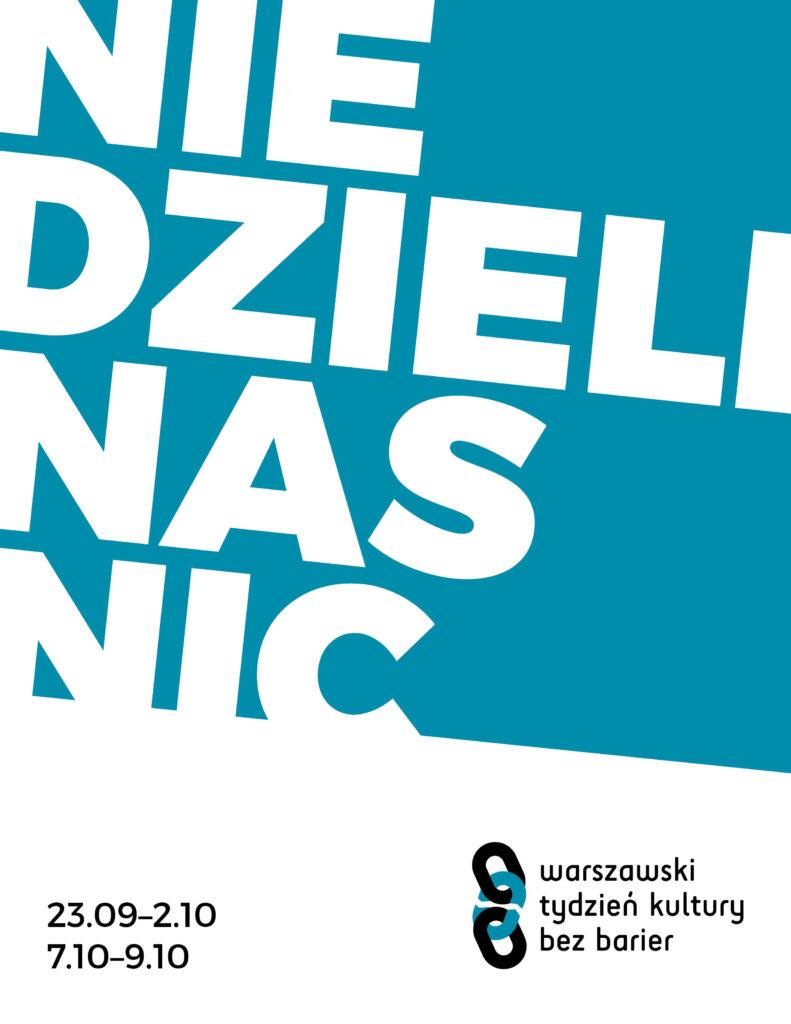 Biały napis na niebieskim tle: Nie dzieli nas nic, poniżej: 23.09-2.10, 7.10-9.10, warszawski tydzień kultury bez barier