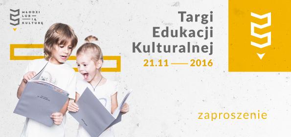 Zaproszenie na Targi Edukacji Kulturalnej