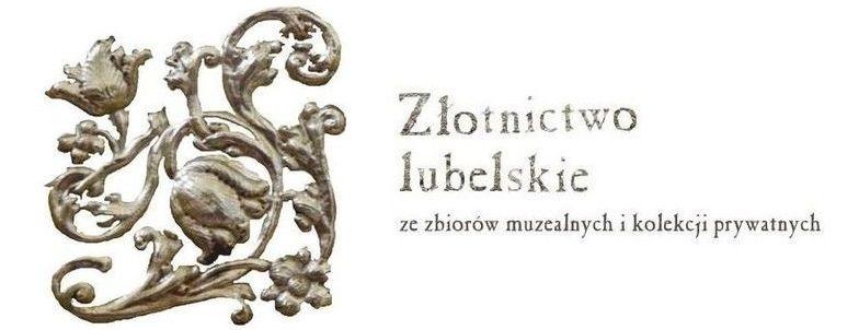Roślinny ornament, prawdopodobnie ze złota, obok napis: Złotnictwo lubelskie ze zbiorów muzealnych i kolekcji prywatnych